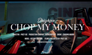 "Dhighsea - ""Chop My Money"""