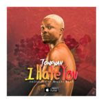 """Tonfyah – """"I Hate You"""" (Prod. Willy F Beat)"""