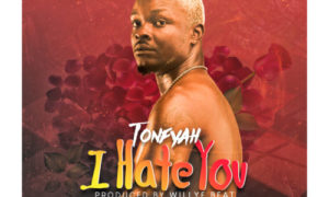 Tonfyah – I Hate You (Prod. Willy F Beat)
