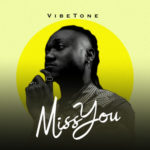 "Vibetone – ""Miss You"""