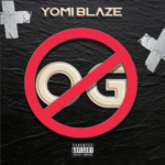 "Yomi Blaze – ""OG"""