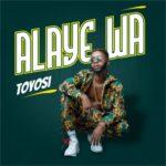 "Toyosi – ""Alaye Wa"" | @iam_toyosi1"