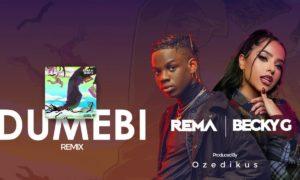 """Rema x Becky G - """"Dumebi Remix"""""""