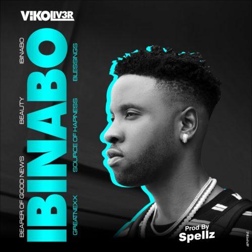 "Vikoliver - ""Ibinabo"" (Prod. by Spellz)"
