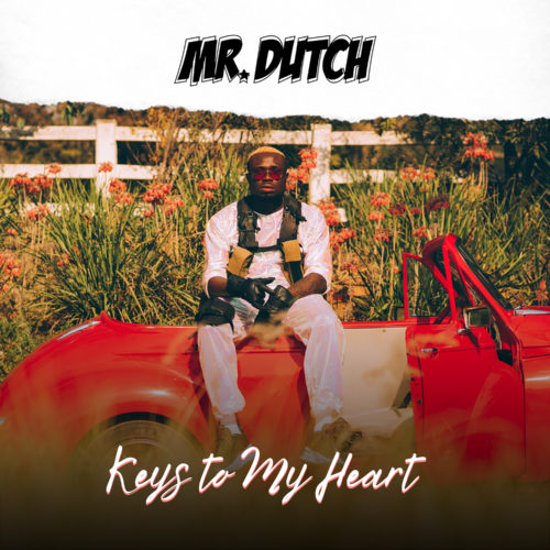 "Mr Dutch - ""Keys To My Heart"""