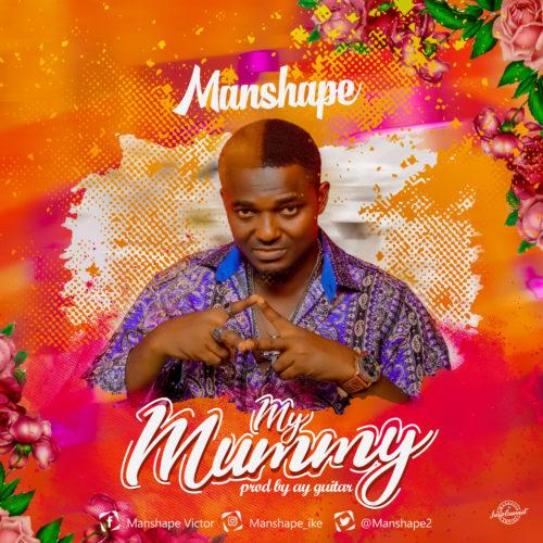"Manshape - ""My Mummy"""