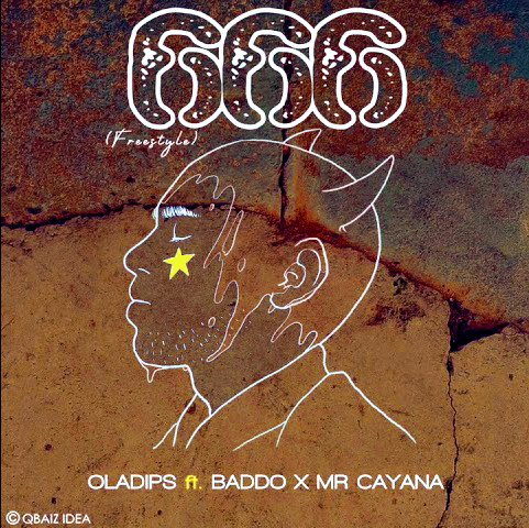"OlaDips – ""666"" (Freestyle) ft. Olamide Baddo, Mr Cayana"