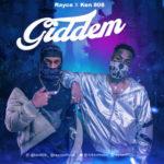 "Rayce X Ken 808 – ""Giddem"""