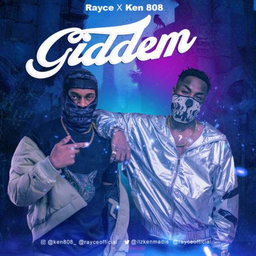 "Rayce X Ken 808 - ""Giddem"""