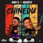 """Anny D – """"Chinedu"""" ft. Magnito"""