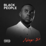 "Neyo P – ""Black People"" Album"