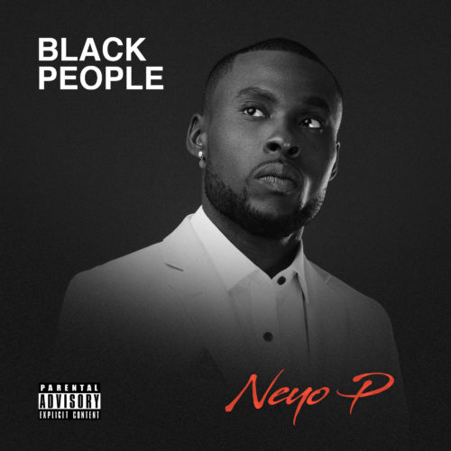 Neyo P Black People Album
