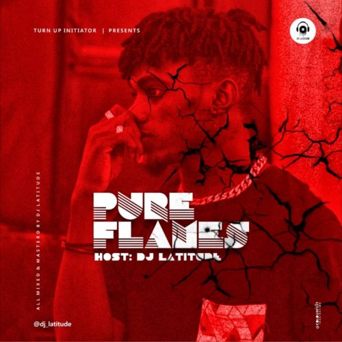 """DJ Latitude – """"Pure Flames"""" Mixtape"""