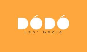 """Leo Gbola - """"DÓDÓ"""""""