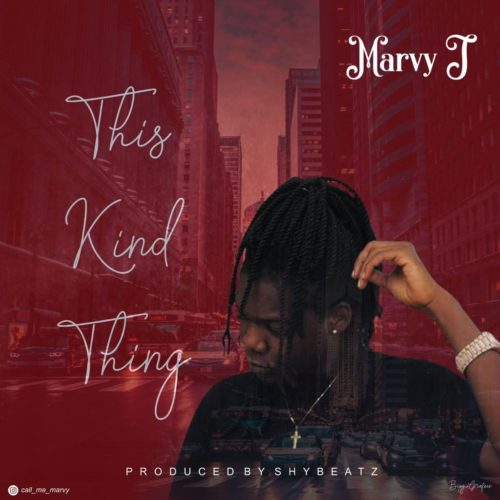 "Marvy J – ""This Kind Thing"""
