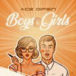 """Ace Dipsin – """"Boys & Girls"""" (Prod. by Speroach)"""