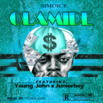 """Olamide"" – Simoice ft. Young John  x Juniorboy"