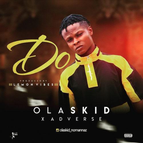 "Olaskid - ""Do"" ft. Adeverse"