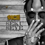 "[Lyrics] 9ice – ""Seku Seye"""