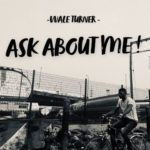 "Wale Turner – ""Ask About Me!"""