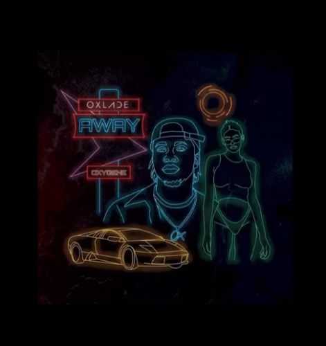 "Oxlade – ""Away"" (Prod. by Spax)"