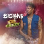 "Bigiano – ""Go Crazy"" [Audio + Video]"