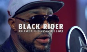 "Black Rider - ""The Black Rider"" ft. Cobhams Asuquo x Waje"