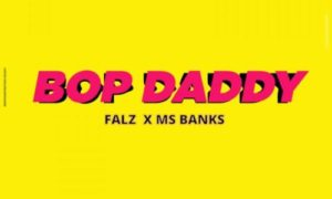 "Falz x Mz Banks – ""Bop Daddy"""