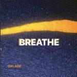 "Oxlade – ""Breathe"""
