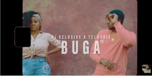 "[Video] DJ Xclusive x T-Classic – ""Buga"""