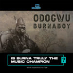 """Does Burna Boy Truly Deserve To Be Called """"Odogwu"""" (The Champion) ?…. My Thoughts"""