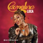 [Video] Carmolina – Loca