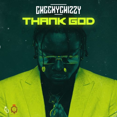 "Cheekchizzy - ""Thank God"""