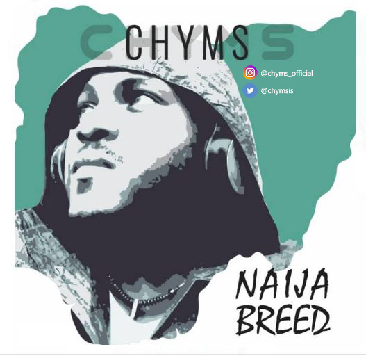 "Chyms - ""Naija Breed"""