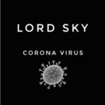 "Lord Sky – ""Corona Virus"" (Everybody Sanitize)"