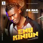 """Da Nail – """"Enu Kiniun"""" (Lion Mouth) ft. J Drama"""