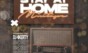 "DJ 4Kerty – ""Stay At Home Mixtape"""