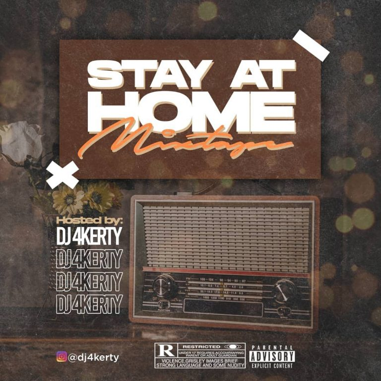 "DJ 4Kerty – ""Stay At Home Mixtape"""