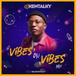 "DJ Kentalky – ""Vibes On Vibes"" Mixtape"