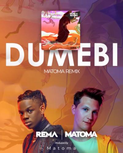 """[Music] Rema x Matoma – """"Dumebi"""" (Remix)"""