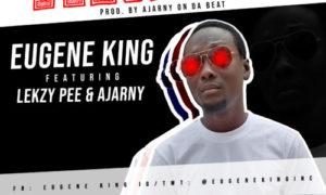 """Eugene King - """"Anita"""" ft. Ajarny, Lekzy Pee"""