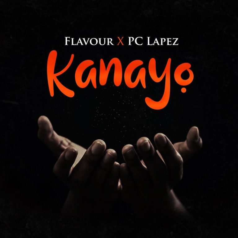 "Flavour x PC Lapez – ""Kanayo"""