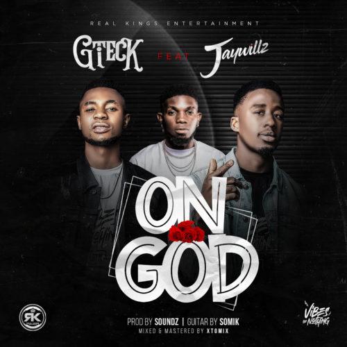 "Gteck - ""On God"" ft. Jaywillz"