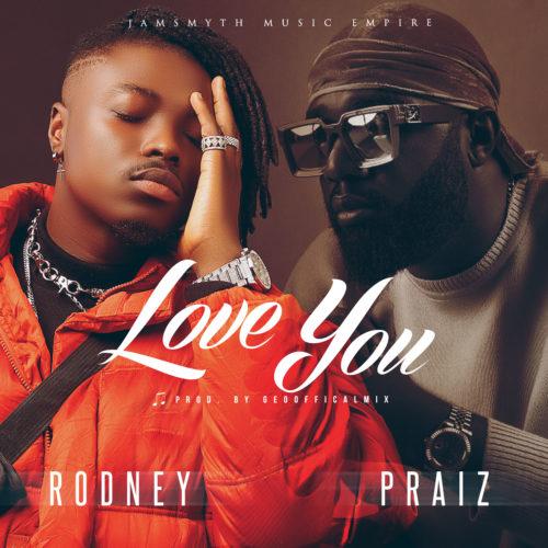"Odney - ""Love You"" ft. Praiz"