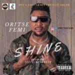 "Oritse Femi – ""Shine"" (Prod. By ViceBeatzMaker)"