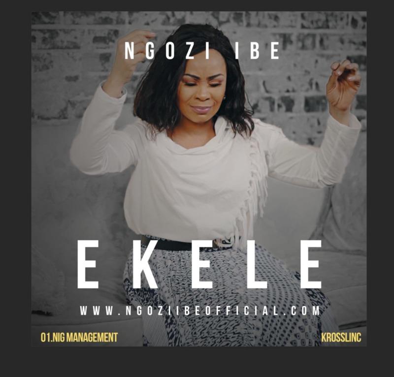 """Ngozi Ibe - """"Ekele"""""""