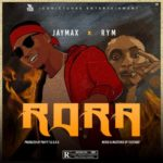 "Jaymax X Rym – ""Rora"""