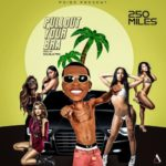 "250Miles – ""Pullout Your Bra"""
