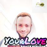 """Woki Nwankwo- """"Your Love"""""""
