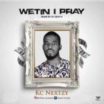 "Kc Nextzy – ""Watin I Pray"""